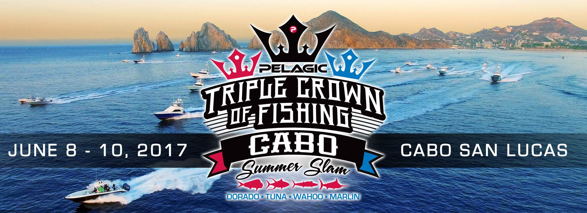 2017 PELAGIC Triple Crown of Fishing Tournament_Cabo Summer Slam