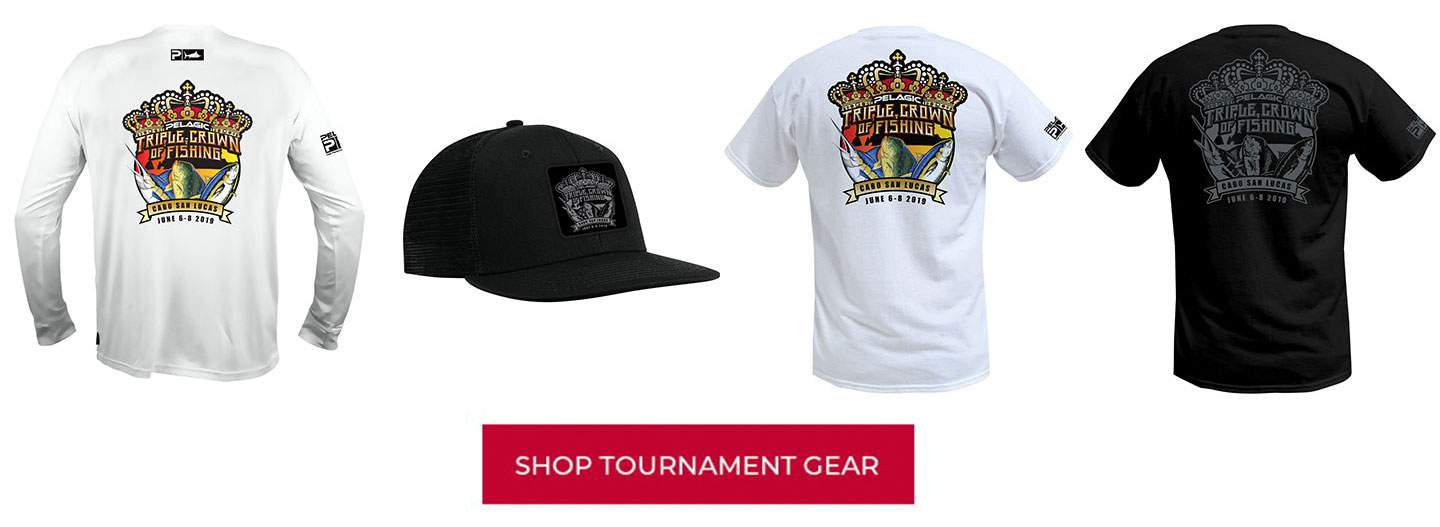 2019 Pelagic Triple Crown Cabo Tournament Gear